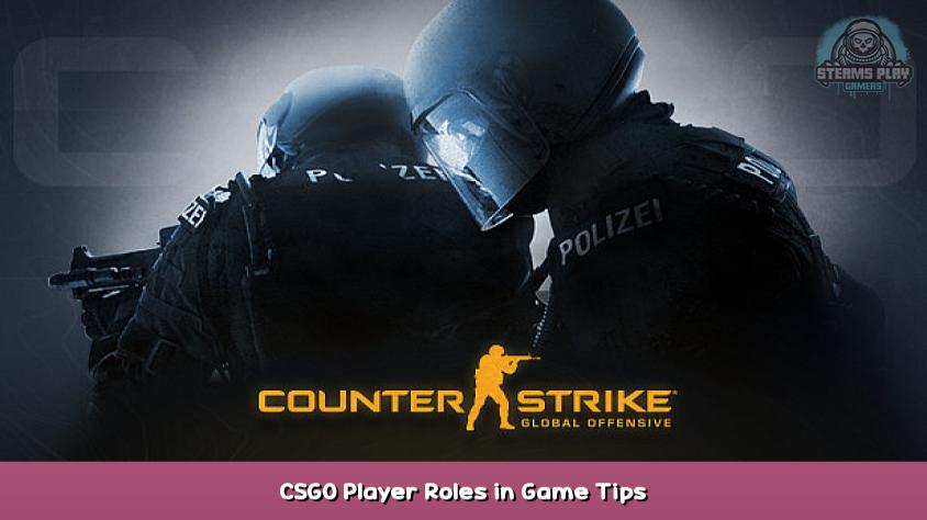 Global offensiv CSGO -spillerroller i spiltips - Steams spil